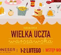 Wielka Uczta Warszawska 1-2 lutego 2020